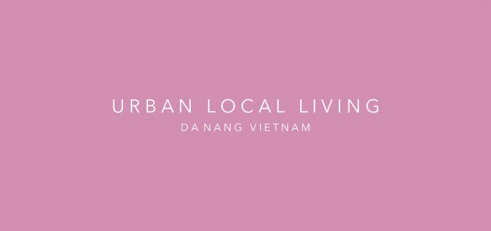 URBAN LOCAL LIVING DANANG Vietnam